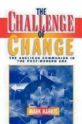 Challenge of Change The Anglican Communion in the Post-Modern Era