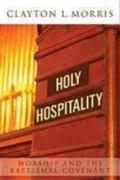 Holy Hospitality Worship And the Baptismal Covenant