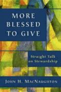 More Blessed to Give: Straight Talk on Stewardship