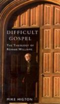 Difficult Gospel The Theology of Rowan Williams