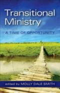 Transitional Ministry: A Time of Opportunity