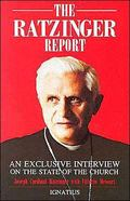 Ratzinger Report An Exclusive Interview on the State of the Church
