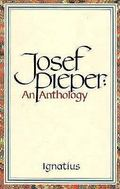 Josef Pieper An Anthology