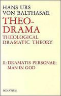 Theo Drama Theological Dramatic Theory  The Dramatis Personae Man in God