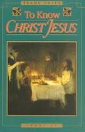 To Know Christ Jesus