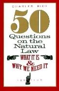 50 Questions on the Natural Law What It Is and Why We Need It