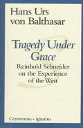 Tragedy Under Grace Reinhold Schneider on the Experience of the West