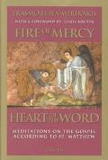 Fire of Mercy, Heart of the Word Meditations on the Gospel According to Saint Matthew