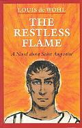 Restless Flame A Novel About Saint Augustine
