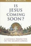 Is Jesus Coming Soon? A Catholic Perspective on the Second Coming