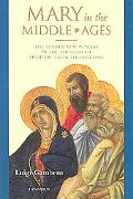 Mary In The Middle Ages The Blessed Virgin Mary In The Thought Of Medieval Latin Theologians
