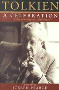 Tolkien A Celebration  Collected Writings on a Literary Legacy