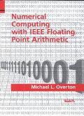 Numerical Computing With IEEE Floating Point Arithmetic Including One Theorem, One Rule of T...