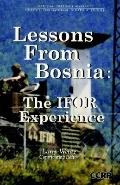 Lessons from Bosnia The Ifor Experience