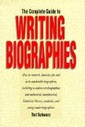 Complete Guide to Writing Biographies - Ted Schwarz - Hardcover