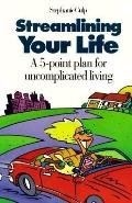 Streamlining Your Life A 5-Point Plan for Uncomplicated Living
