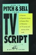 How to Pitch and Sell Your TV Script