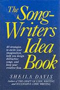 Songwriter's Idea Book 40 Strategies to Excite Your Imagination, Help Your Design Distinctiv...