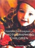 Creative Techniques for Photographing Children