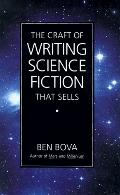 The Craft of Writing Science Fiction That Sells - Ben Bova - Hardcover