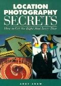 Location Photography Secrets: How to Get the Right Shot Every Time - Andy Snow - Paperback -...