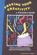 Freeing Your Creativity: A Writer's Guide