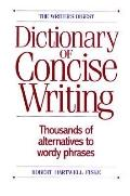 The Dictionary of Concise Writing: THousands of Alternatives to Worldy Phases - Robert Hartw...