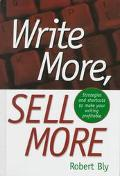 Write More, Sell More - Robert W. Bly