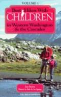 Best Hikes with Children in Western Washington and the Cascades, Vol. 1 - Joan Burton - Pape...