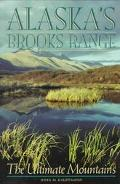 Alaska's Brooks Range The Ultimate Mountains
