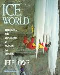 Ice World Techniques and Experiences of Modern Ice Climbing