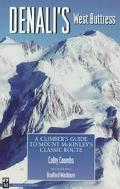 Denali's West Buttress A Climber's Guide to Mount McKinley's Classic Route