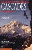 Selected Climbs in the Cascades Vol. 2 : Alpine Routes, Sport Climbs, and Crag Climbs