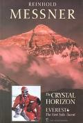 Crystal Horizon Everest-The First Solo Ascent