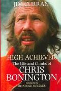 High Achiever The Life and Climbs of Chris Bonington