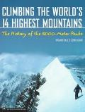 Climbing the World's 14 Highest Mountains The History of the 8,000-Meter Peaks