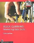 Rock Climbing Mastering Basic Skills