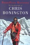 Boundless Horizons The Autobiography of Chris Bonington