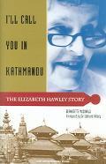 I'll Call You in Kathmandu The Elizabeth Hawley Story