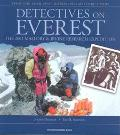 Detectives on Everest The 2001 Mallory and Irvine Research Expedition