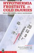 Hypothermia Frostbite And Other Cold Injuries Prevention, Recognition, Rescue, and Treatment