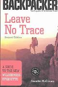 Leave No Trace A Guide to the New Wilderness Etiquette