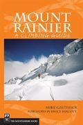 Mount Rainier A Climbing Guide