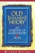 Old Testament History An Overview of Sacred History and Truth