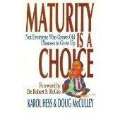 Maturity is a Choice: