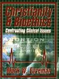 Christianity & Bioethics Confronting Clinical Issues