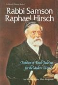 Rabbi Samson Raphael Hirsch: Architect of Judaism for the Modern World