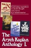 The Aryeh Kaplan Anthology: Illuminating Expositions on Jewish Thought and Practice by a Rev...
