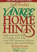Earl Proulx's Yankee Home Hints: From Stains on the Rug to Squirrels in the Attic, Over 1,50...