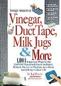 Vinegar, Duct Tape, Milk Jugs & More 1,001 Ingenious Ways to Use Common Household Items to R...